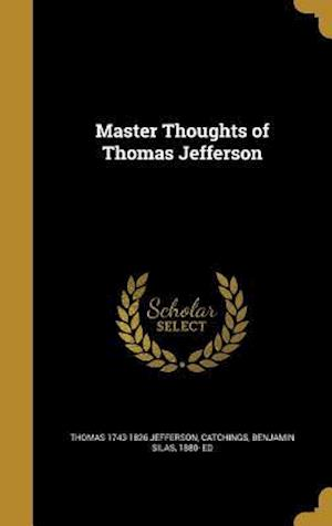 Bog, hardback Master Thoughts of Thomas Jefferson af Thomas 1743-1826 Jefferson