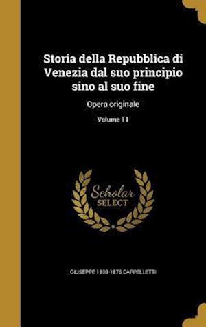 Bog, hardback Storia Della Repubblica Di Venezia Dal Suo Principio Sino Al Suo Fine af Giuseppe 1803-1876 Cappelletti