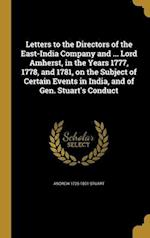 Letters to the Directors of the East-India Company and ... Lord Amherst, in the Years 1777, 1778, and 1781, on the Subject of Certain Events in India, af Andrew 1725-1801 Stuart