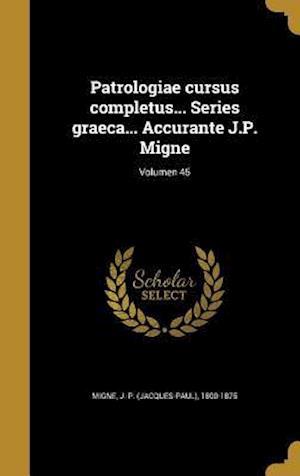 Bog, hardback Patrologiae Cursus Completus... Series Graeca... Accurante J.P. Migne; Volumen 45