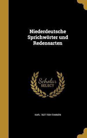 Bog, hardback Niederdeutsche Sprichworter Und Redensarten af Karl 1827-1904 Tannen