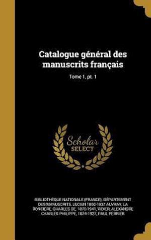 Bog, hardback Catalogue General Des Manuscrits Francais; Tome 1, PT. 1
