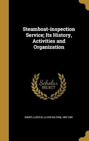 Bog, hardback Steamboat-Inspection Service; Its History, Activities and Organization