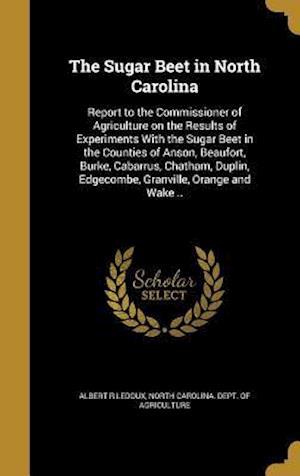 Bog, hardback The Sugar Beet in North Carolina af Albert R. LeDoux