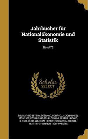 Bog, hardback Jahrbucher Fur Nationalokonomie Und Statistik; Band 73 af Bruno 1812-1878 Hildebrand, Edgar 1843-1919 Loening