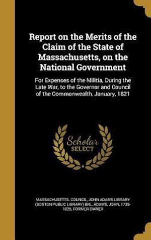 Bog, hardback Report on the Merits of the Claim of the State of Massachusetts, on the National Government