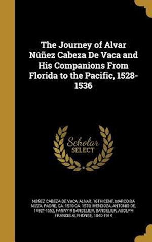 Bog, hardback The Journey of Alvar Nunez Cabeza de Vaca and His Companions from Florida to the Pacific, 1528- 1536