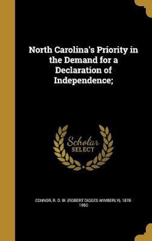 Bog, hardback North Carolina's Priority in the Demand for a Declaration of Independence;