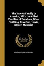The Vawter Family in America, with the Allied Families of Branham, Wise, Stribling, Crawford, Lewis, Glover, Moncrief af Grace Vawter 1864-1952 Bicknell