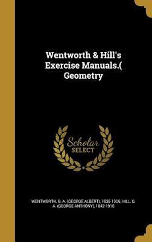 Bog, hardback Wentworth & Hill's Exercise Manuals.( Geometry