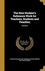 The New Student's Reference Work for Teachers, Students and Families;; Volume 5 af Frank Morton 1862-1936 McMurry, Chandler Belden 1839-1928 Beach