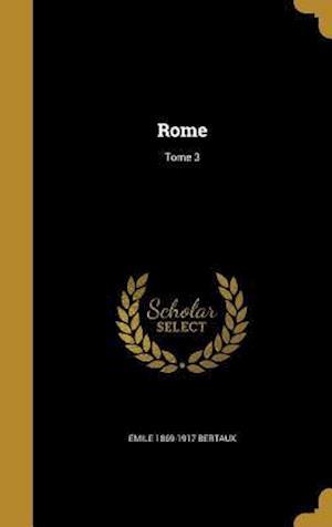 Bog, hardback Rome; Tome 3 af Emile 1869-1917 Bertaux