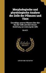 Morphologische Und Physiologische Analyse Der Zelle Der Pflanzen Und Tiere af Arthur 1850-1922 Meyer