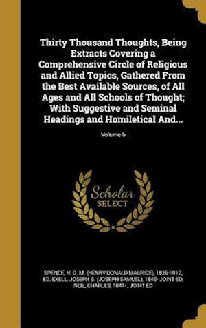Bog, hardback Thirty Thousand Thoughts, Being Extracts Covering a Comprehensive Circle of Religious and Allied Topics, Gathered from the Best Available Sources, of