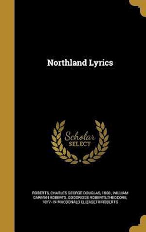 Bog, hardback Northland Lyrics af William Carman Roberts