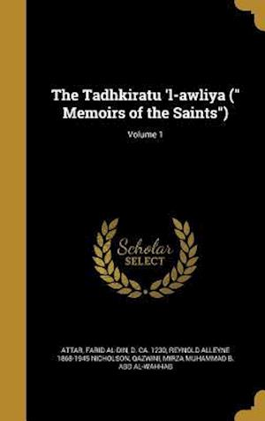 Bog, hardback The Tadhkiratu 'l-Awliya ( Memoirs of the Saints); Volume 1 af Reynold Alleyne 1868-1945 Nicholson
