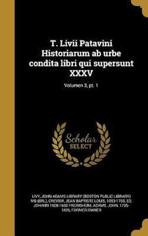 Bog, hardback T. LIVII Patavini Historiarum AB Urbe Condita Libri Qui Supersunt XXXV; Volumen 3, PT. 1