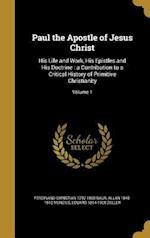 Paul the Apostle of Jesus Christ af Ferdinand Christian 1792-1860 Baur, Allan 1845-1916 Menzies, Eduard 1814-1908 Zeller