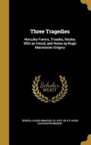 Bog, hardback Three Tragedies af Hugh MacMaster Kingery