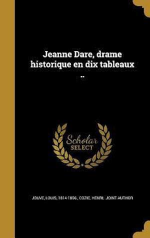 Bog, hardback Jeanne Dare, Drame Historique En Dix Tableaux ..