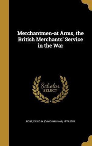 Bog, hardback Merchantmen-At Arms, the British Merchants' Service in the War