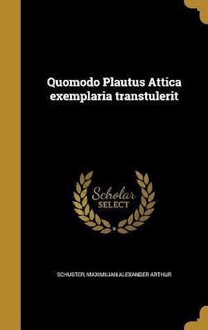 Bog, hardback Quomodo Plautus Attica Exemplaria Transtulerit