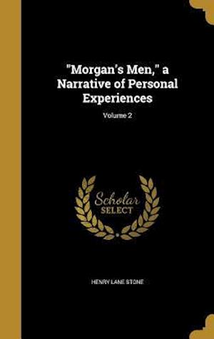 Bog, hardback Morgan's Men, a Narrative of Personal Experiences; Volume 2 af Henry Lane Stone