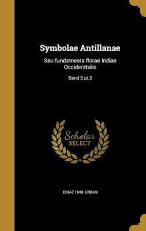 Bog, hardback Symbolae Antillanae af Ignaz 1848- Urban