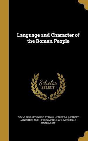 Bog, hardback Language and Character of the Roman People af Oskar 1851-1933 Weise