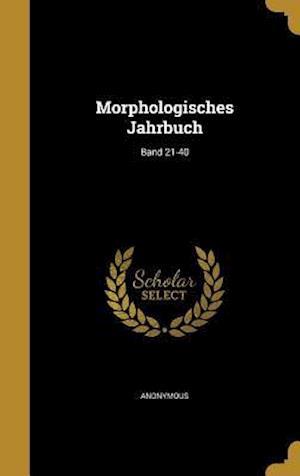Bog, hardback Morphologisches Jahrbuch; Band 21-40