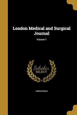 Bog, paperback London Medical and Surgical Journal; Volume 1