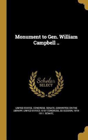 Bog, hardback Monument to Gen. William Campbell ..