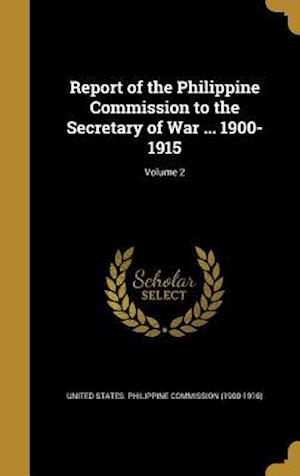 Bog, hardback Report of the Philippine Commission to the Secretary of War ... 1900-1915; Volume 2