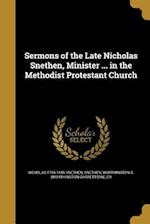 Sermons of the Late Nicholas Snethen, Minister ... in the Methodist Protestant Church af Nicholas 1769-1845 Snethen