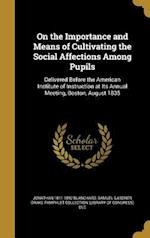 On the Importance and Means of Cultivating the Social Affections Among Pupils af Jonathan 1811-1892 Blanchard