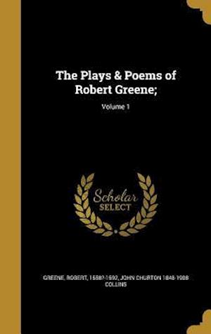 Bog, hardback The Plays & Poems of Robert Greene;; Volume 1 af John Churton 1848-1908 Collins