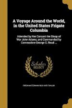 A Voyage Around the World, in the United States Frigate Columbia af Fitch Waterman 1803-1865 Taylor