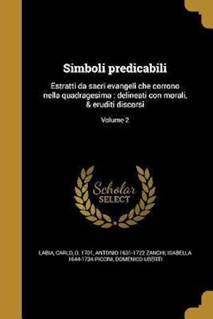 Bog, paperback Simboli Predicabili af Isabella 1644-1734 Piccini, Antonio 1631-1722 Zanchi