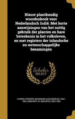 Bog, hardback Nieuw Plantkundig Woordenboek Voor Nederlandsch Indie. Met Korte Aanwijzingen Van Het Nuttig Gebruik Der Planten En Hare Beteekenis in Het Volksleven,