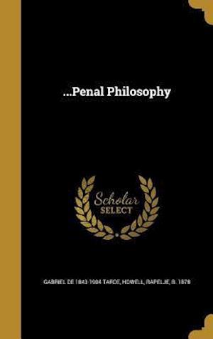 Bog, hardback ...Penal Philosophy af Gabriel De 1843-1904 Tarde