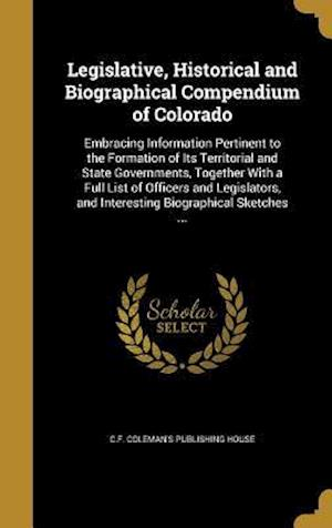 Bog, hardback Legislative, Historical and Biographical Compendium of Colorado