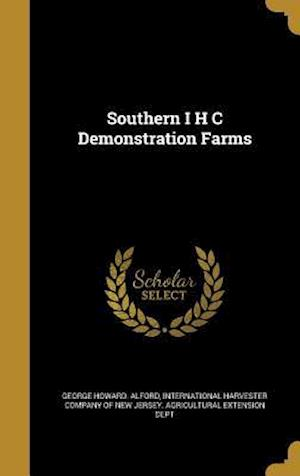 Bog, hardback Southern I H C Demonstration Farms af George Howard Alford