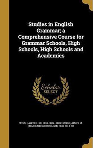Bog, hardback Studies in English Grammar; A Comprehensive Course for Grammar Schools, High Schools, High Schools and Academies