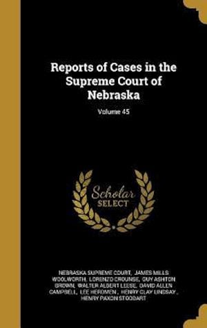 Bog, hardback Reports of Cases in the Supreme Court of Nebraska; Volume 45