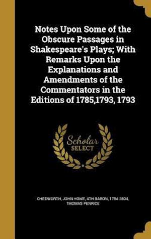 Bog, hardback Notes Upon Some of the Obscure Passages in Shakespeare's Plays; With Remarks Upon the Explanations and Amendments of the Commentators in the Editions af Thomas Penrice