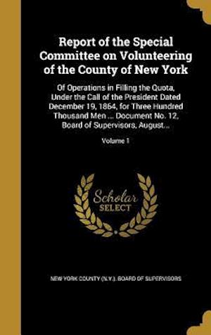Bog, hardback Report of the Special Committee on Volunteering of the County of New York