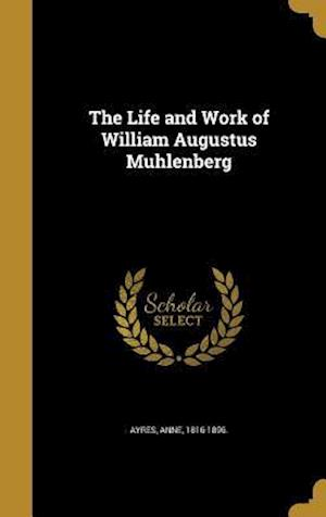 Bog, hardback The Life and Work of William Augustus Muhlenberg