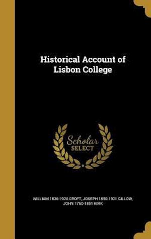 Bog, hardback Historical Account of Lisbon College af John 1760-1851 Kirk, Joseph 1850-1921 Gillow, William 1836-1926 Croft