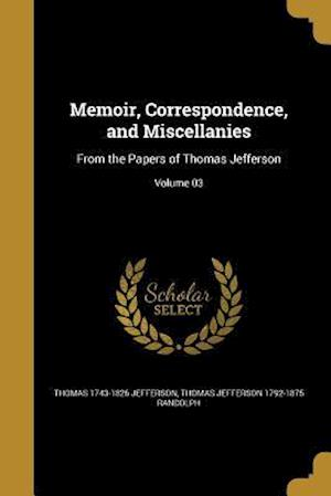 Bog, paperback Memoir, Correspondence, and Miscellanies af Thomas Jefferson 1792-1875 Randolph, Thomas 1743-1826 Jefferson