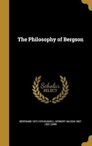 Bog, hardback The Philosophy of Bergson af Bertrand 1872-1970 Russell, Herbert Wildon 1857-1931 Carr